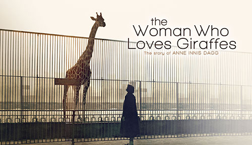 The Woman who Loves Giraffes - Anne Innis Dagg